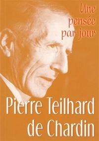Evelyne Maurice - Pierre Teilhard de Chardin - Une pensée par jour.