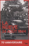 Evelyne Mesquida - La nueve, 24 août 1944 - Ces républicains espagnols qui ont libérés Paris.