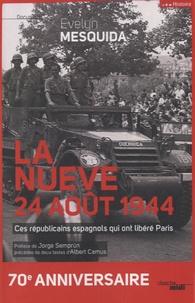 La nueve, 24 août 1944- Ces républicains espagnols qui ont libérés Paris - Evelyne Mesquida pdf epub