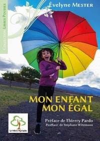 Meilleurs téléchargements gratuits d'ebooks Mon enfant, mon égal RTF CHM FB2 9782490050314 par Evelyne Mester
