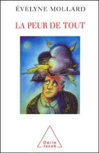 Evelyne Mollard - La peur de tout - Comprendre et surmonter l'anxiété.
