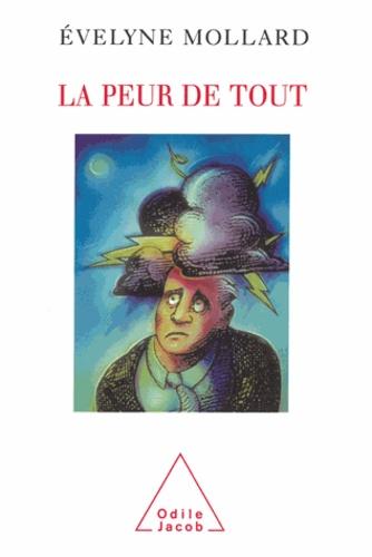 Evelyne Mollard - Peur de tout (La).