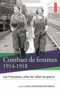 Combats de femmes 1914-1918 - Les Françaises, pilier de leffort de guerre.pdf