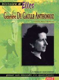 Evelyne Morin-Rotureau - Geneviève de Gaulle Anthonioz.