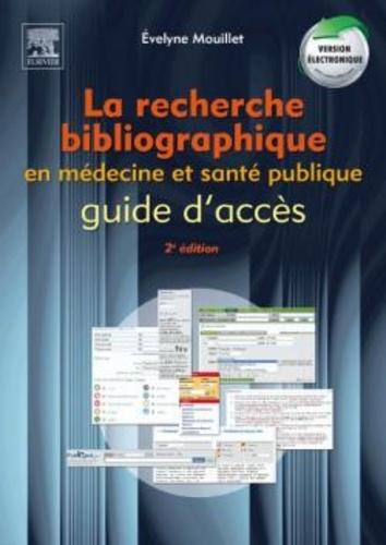 Evelyne Mouillet - La recherche bibliographique en médecine et santé publique : guide d'accès.