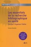 Evelyne Mouillet - Les essentiels de la recherche bibliographique en santé - Chercher, organiser, publier.
