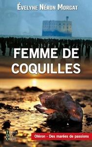 Evelyne Néron Morgat - Femme de coquilles.