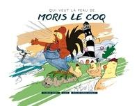 Evelyne Néron Morgat et Florian Horru - Qui veut la peau de Moris Le Coq.