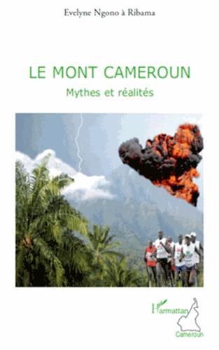 Evelyne Ngono - Le Mont Cameroun - Mythes et réalités.