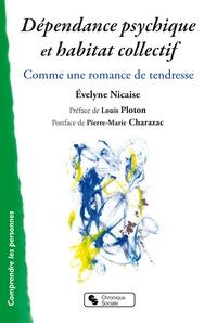 Evelyne Nicaise - Dépendance et habitat collectif, offrir une fin de vie paisible - Comme une romance de tendresse.