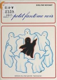 Evelyne Noviant - Le petit fantôme noir.