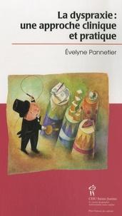 Evelyne Pannetier - La dyspraxie - Une approche clinique et pratique.