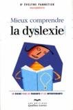 Evelyne Pannetier - Mieux comprendre la dyslexie - Un guide pour les parents et les intervenants.