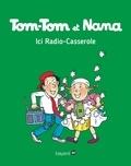Evelyne Passegand-Reberg - Tom-Tom et Nana, Tome 11 - Ici radio casserole.