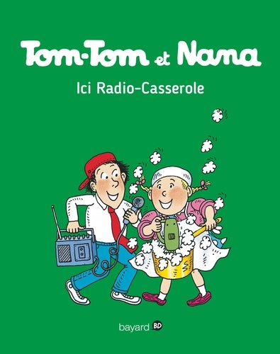 Tom-Tom et Nana, Tome 11. Ici radio casserole