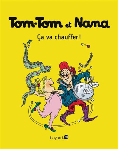 Tom-Tom et Nana - Tome 15 - Tom-Tom et Nana - T15 - Ça va chauffer !