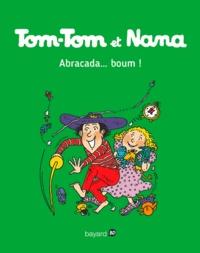 Evelyne Passegand-Reberg - Tom-Tom et Nana - Tome 16 -Abracada...boum !.