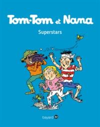 Evelyne Passegand-Reberg - Tom-Tom et Nana - Tome 22 - Tom-Tom et Nana - T22 - Superstars.