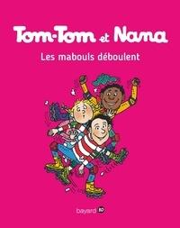Evelyne Passegand-Reberg - Tom-Tom et Nana, Tome 25 : Les mabouls déboulent !.