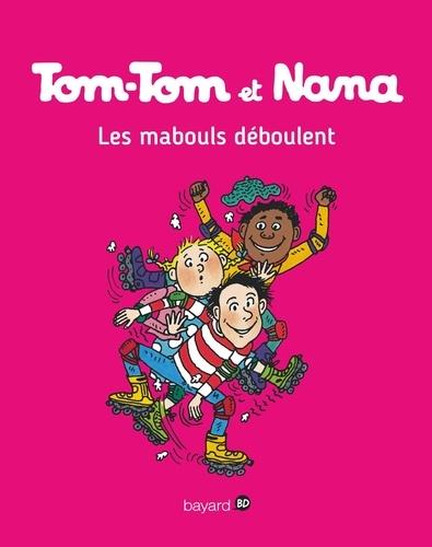 Tom-Tom et Nana, Tome 25 : Les mabouls déboulent !