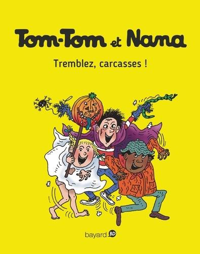 Tom-Tom et Nana, Tome 26 : Tremblez, carcasses!