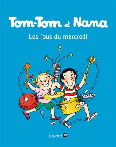 Tom-Tom et Nana - Tome 9 - Tom-Tom et Nana - T09 - Les fous du mercredi