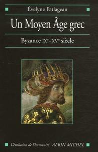Evelyne Patlagean - Un Moyen Age grec - Byzance, 9e-15e siècle.
