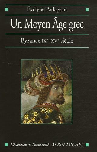Un Moyen Age grec. Byzance, 9e-15e siècle