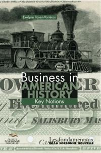 Evelyne Payen-Variéras - Business in American History - Key Notions.