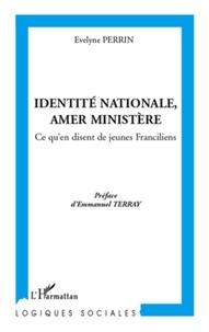 Evelyne Perrin - Identité nationale, amer ministère - Ce qu'en disent de jeunes Franciliens.
