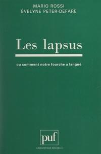 Evelyne Peter-Defare et Mario Rossi - Les lapsus - Ou comment notre fourche a langué.