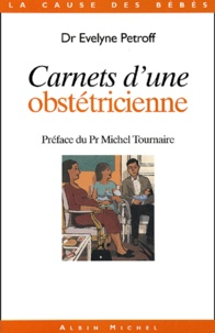 Evelyne Petroff - Carnets d'une obstétricienne.