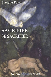 Evelyne Pewzner - Sacrifier Se sacrifier.