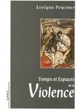 Evelyne Pewzner - Temps et Espaces de la Violence.