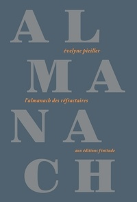 Evelyne Pieiller - L'almanach des réfractaires.