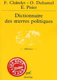 Evelyne Pisier et François Chatelet - Dictionnaire des oeuvres politiques.