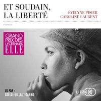 Téléchargement gratuit de livres mobipocket Et soudain, la liberté PDF 9791036600135 en francais par Evelyne Pisier, Caroline Laurent