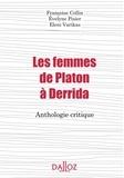 Evelyne Pisier et Eleni Varikas - Les femmes de Platon à Derrida - Anthologie critique.