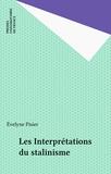Evelyne Pisier - Les Interprétations du stalinisme.