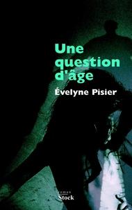 Evelyne Pizier - Une question d'âge.