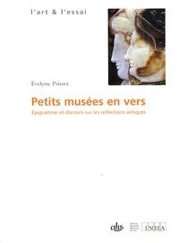 Evelyne Prioux - Petits musées en vers - Epigramme et discours sur les collections antiques.