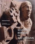 Evelyne Proust - La sculpture romane en Bas-Limousin - Un domaine original du grand art languedocien.