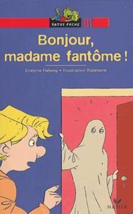 Evelyne Reberg - Bonjour, madame fantôme !.