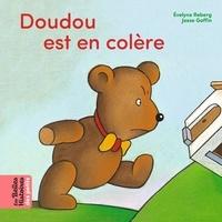 Evelyne Reberg et Josse Goffin - Doudou est en colère !.