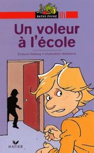 Evelyne Reberg - Un voleur à l'école.