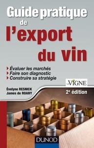 Evelyne Resnick et James de Roany - Guide pratique de l'export du vin - 2e édition.
