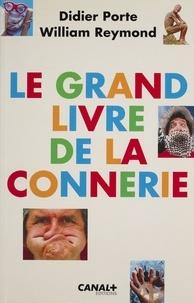 Evelyne Reymond et  Porte - Le grand livre de la connerie.