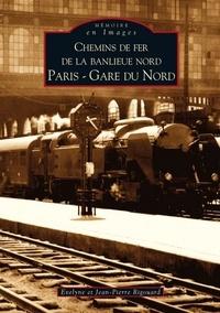 Evelyne Rigouard et Jean-Pierre Rigouard - Chemins de fer de la banlieue nord - Paris - Gare du Nord.