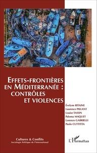 Evelyne Ritaine et Laurence Pillant - Cultures & conflits N° 99/100, automne-h : Effets-frontières en Méditerranée : contrôles et violences.
