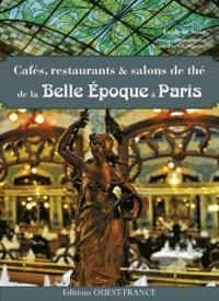 Evelyne Saëz - Cafés, restaurants & salons de thé de la Belle Epoque à Paris.